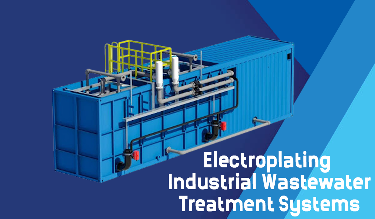 Electroplating wastewater Treatment, Electroplating wastewater treatment plant manufacturer