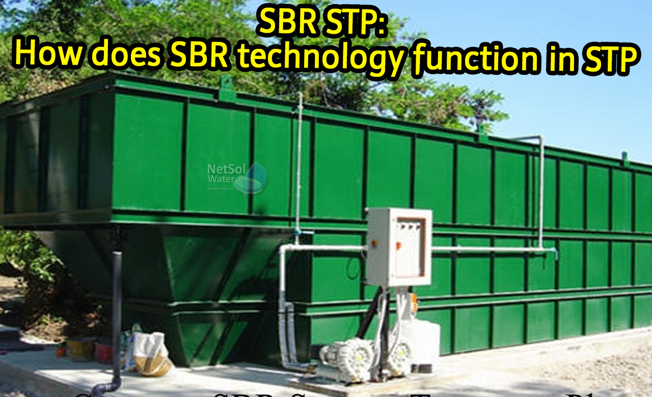 Sequencing Batch Reactor STP, SBR Sewage treatment plant, What is SBR technology, how does sbr stp work