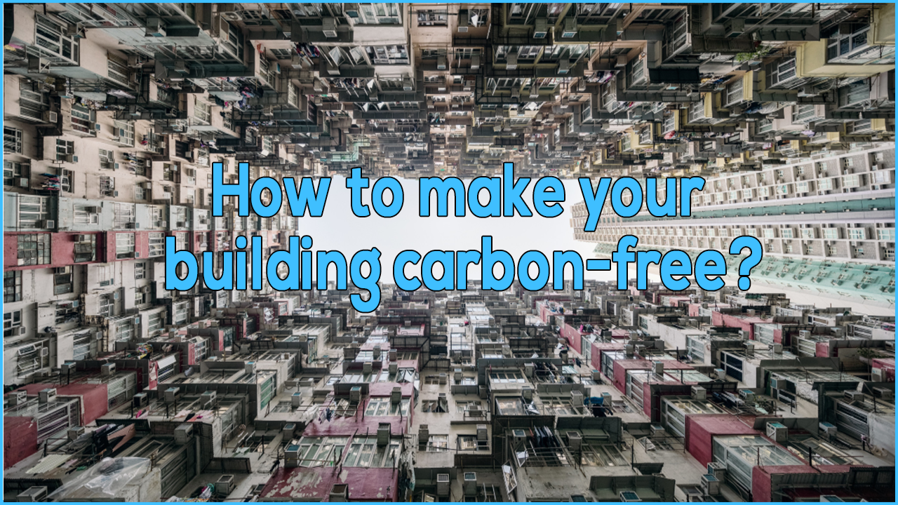 How to make your building carbon-free in hindi?, carbon free building