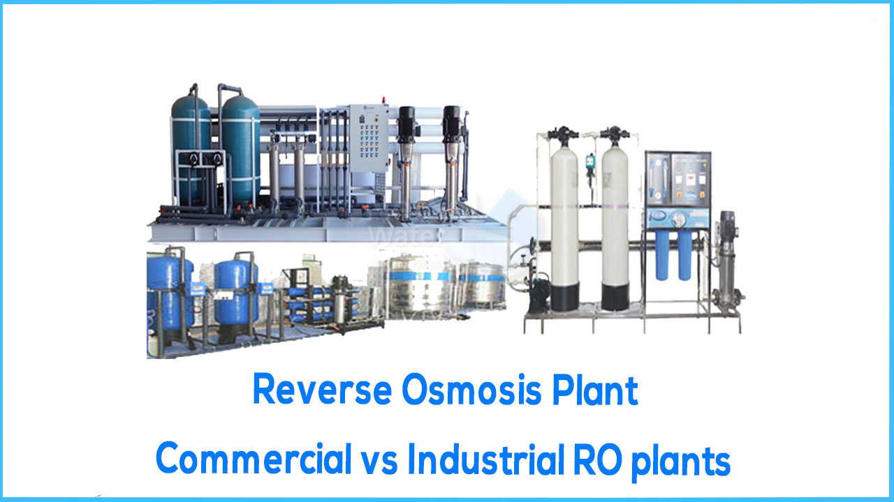 commercial ro plant vs industrial ro plant, which is better for me commercial or industrial
