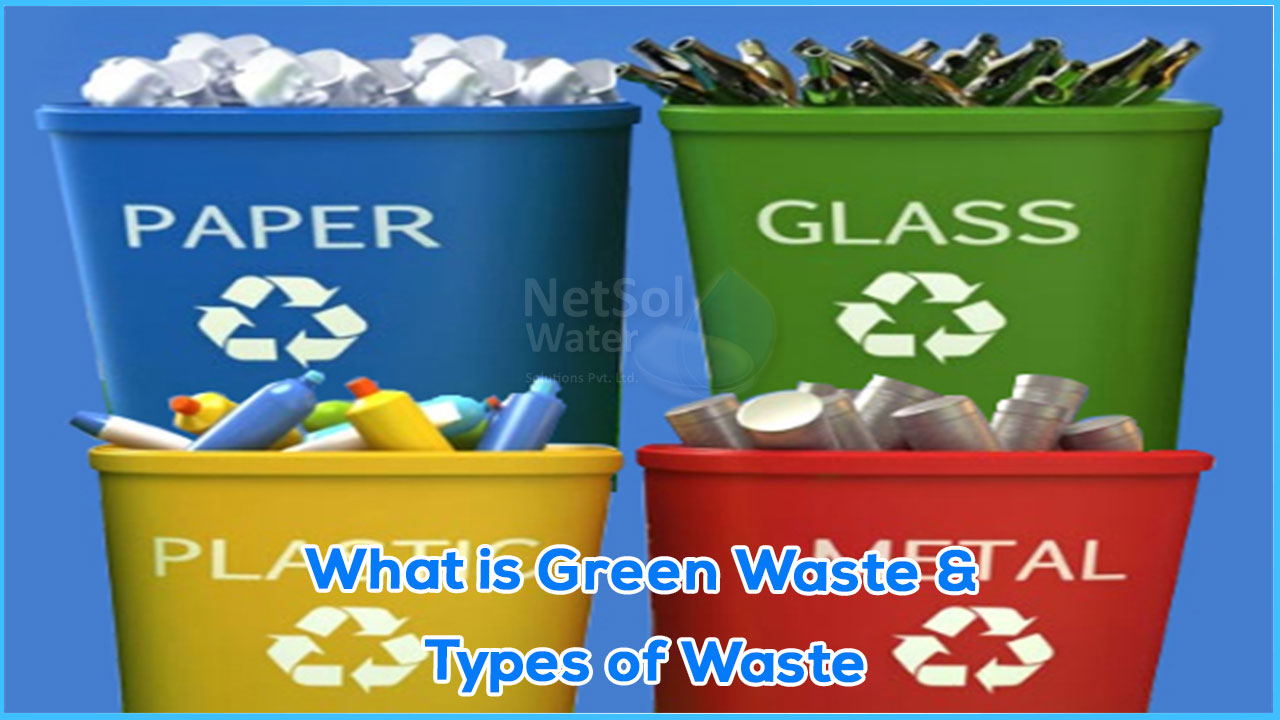 What is waste and types of waste,  What are the 5 types of waste,  What are the examples of green waste