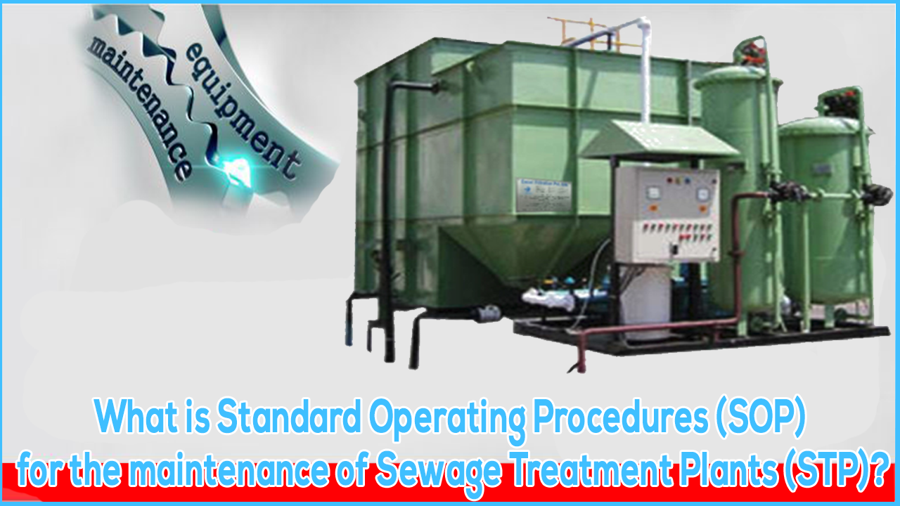 sop for stp maintenance, SOP of sewage treatment plant, sewerage plants sop in India