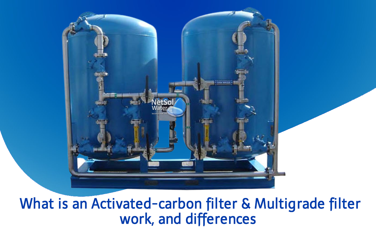 difference between activated carbon filter and multigrade filter, what is activated carbon and multigrade filter