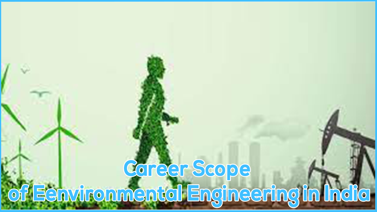 environmental engineer carrier,  carrier scope of environmental field, environment field job in india