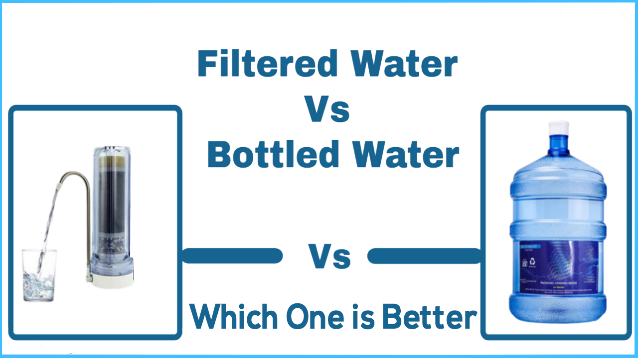 difference between bottled water and filter water, bottled water vs filtered water, which is better in bottled vs filtered water