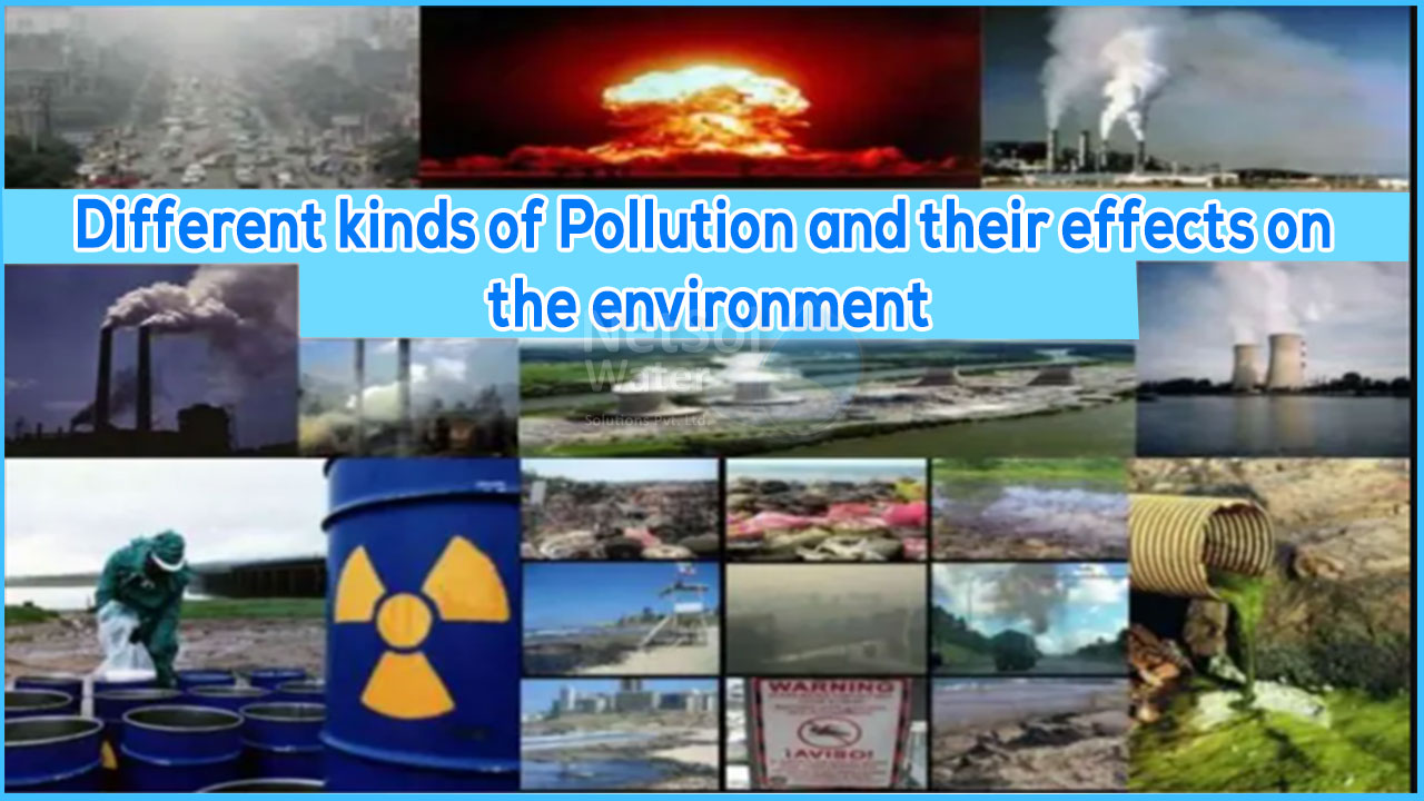 What are the different kinds of pollution in the environment, effects of pollution, 12 types of pollution?