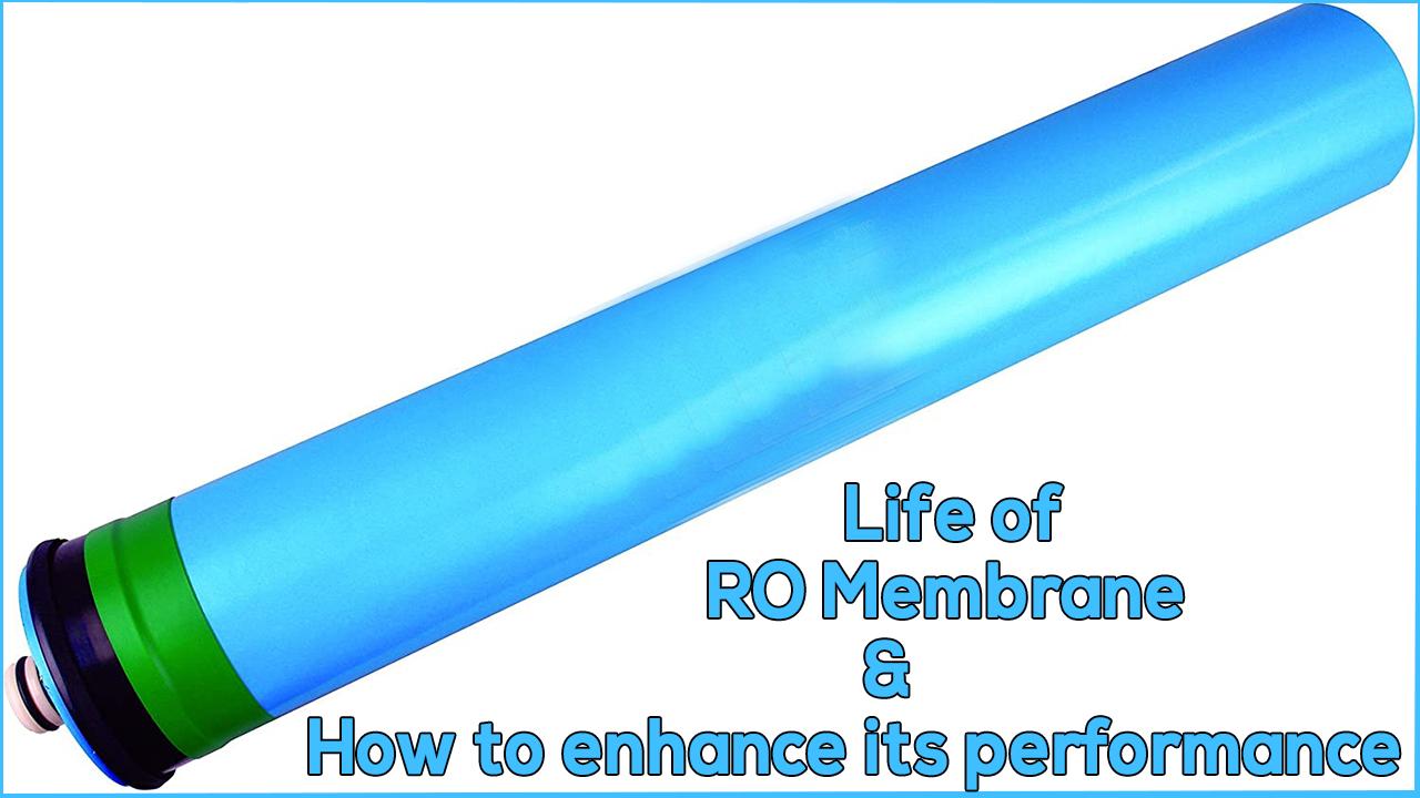 water membrane, water membrane performance, how to enhance ro membrane performance